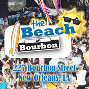 the Beach on Bourbon - 227 Bourbon Street, New Orleans LA