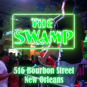 The Swamp - 516 Bourbon Street, New Orleans LA